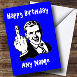 Middle Finger Blue Insulting & Offensive Funny Customised Birthday Card