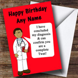 Offensive & Insulting Funny Joke Doctors Diagnosis Red Customised Birthday Card