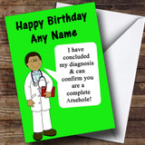 Offensive & Insulting Funny Joke Doctors Diagnosis Green Customised Birthday Card