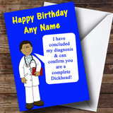 Offensive & Insulting Funny Joke Doctors Diagnosis Blue Customised Birthday Card