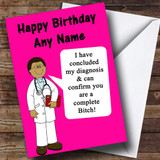 Offensive & Insulting Funny Joke Doctors Diagnosis Pink Customised Birthday Card