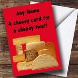 Cheesy Highly Offensive & Insulting Funny Customised Birthday Card
