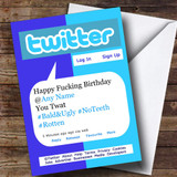Funny Insulting Offensive Twitter Tweet Customised Birthday Card
