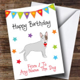 To From Dog English Bull Terrier Customised Birthday Card