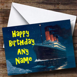 The Titanic Boat Ship Customised Birthday Card