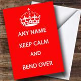 Keep Calm & Bend Over Customised Birthday Card