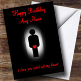 Sexy Funny Love You With All My 'Heart' Customised Birthday Card