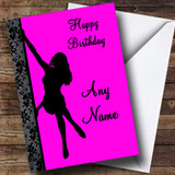 Pink Sexy Pole Dancing Customised Birthday Card