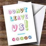 Customised Funny Donut Leave Us Bon Voyage Travel Card