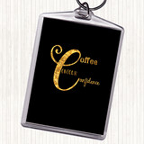 Black Gold Coffee Confidence Quote Keyring