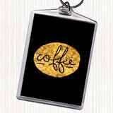 Black Gold Coffee Black Circle Quote Keyring