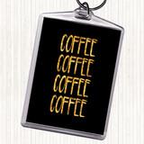 Black Gold Coffee Coffee Coffee Coffee Quote Keyring