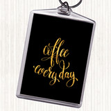 Black Gold Coffee Everyday Quote Keyring