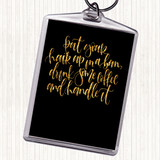 Black Gold Coffee Hair Handle It Quote Keyring