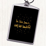 Black Gold Cold But Beautiful Quote Keyring