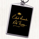 Black Gold Collect Moments Things Quote Keyring