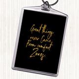Black Gold Comfort Zones Quote Keyring