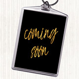 Black Gold Coming Soon Quote Keyring