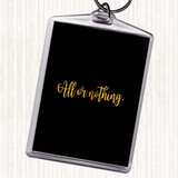 Black Gold All Or Nothing Quote Keyring
