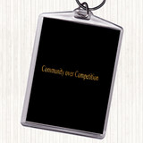 Black Gold Community Over Competition Quote Keyring