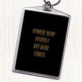 Black Gold Compete With Yourself Quote Keyring