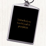 Black Gold Completely Lost Quote Keyring
