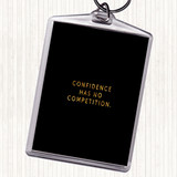Black Gold Confidence Has No Competition Quote Keyring