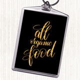 Black Gold All Organic Food Quote Keyring