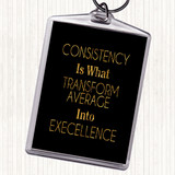 Black Gold Consistency Quote Keyring