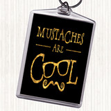 Black Gold Cool Mustache Quote Keyring