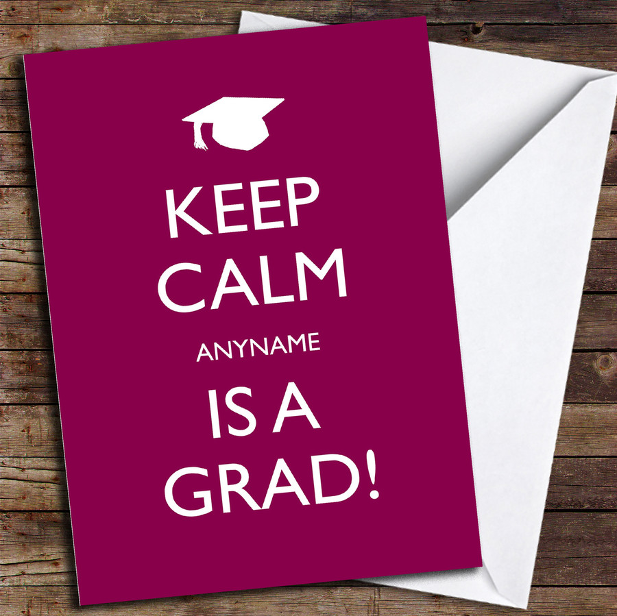 Keep Calm Grad Customised Graduation Card