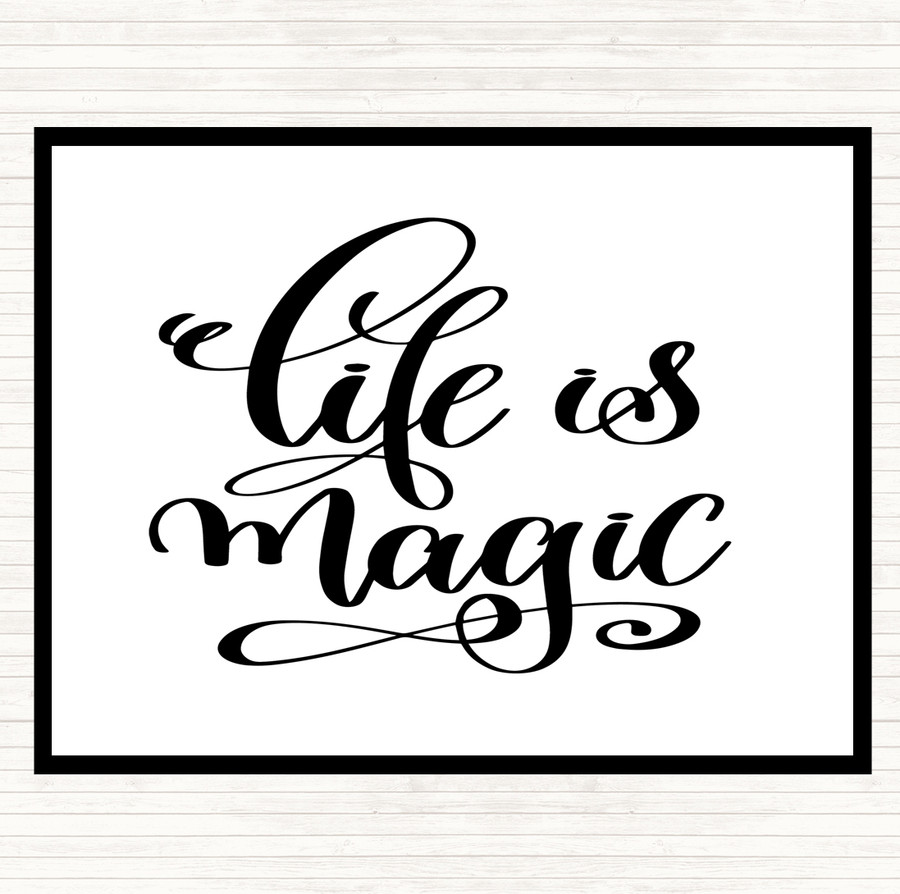 White Black Life Is Magic Quote Mouse Mat