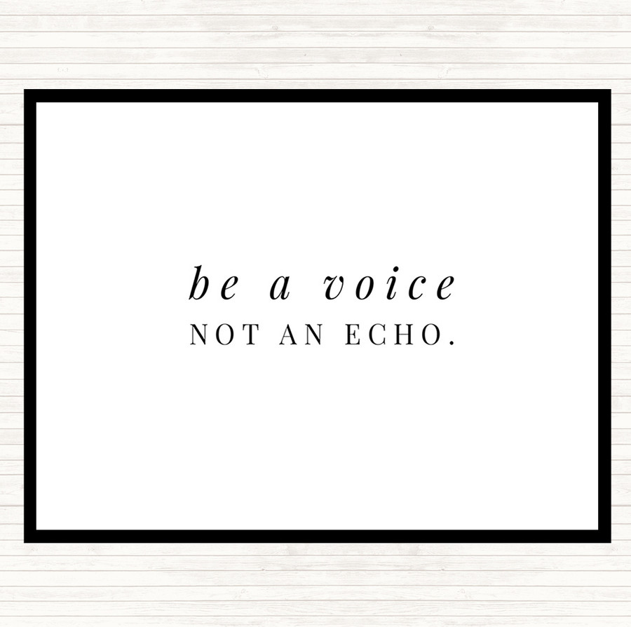 White Black Be A Voice Not An Echo Quote Mouse Mat