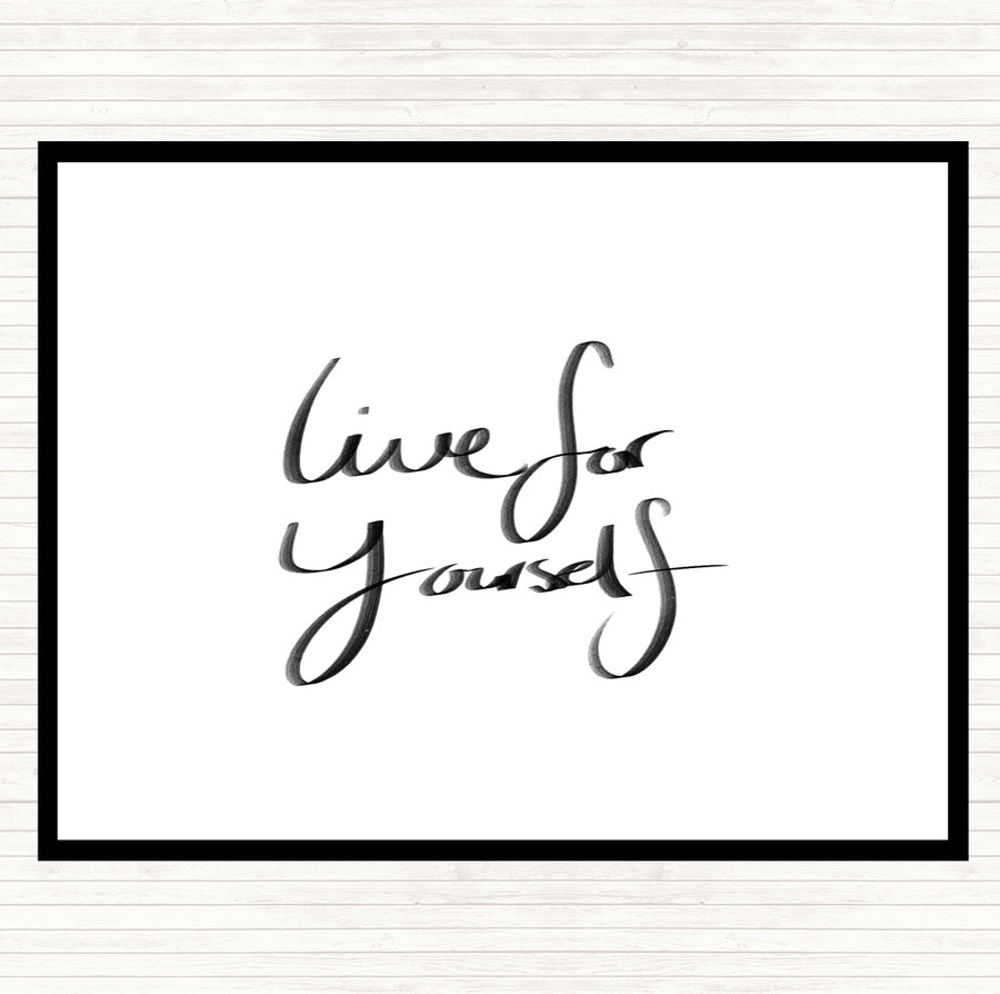White Black Live For Yourself Quote Mouse Mat