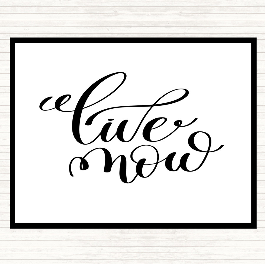 White Black Live Now Quote Mouse Mat