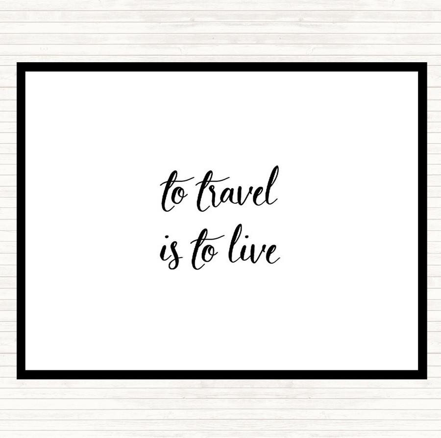 White Black Travel Is To Live Quote Mouse Mat