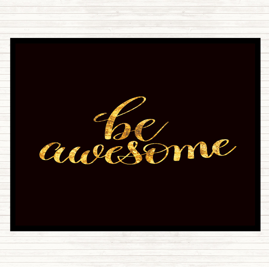 Black Gold Be Awesome Swirl Quote Mouse Mat