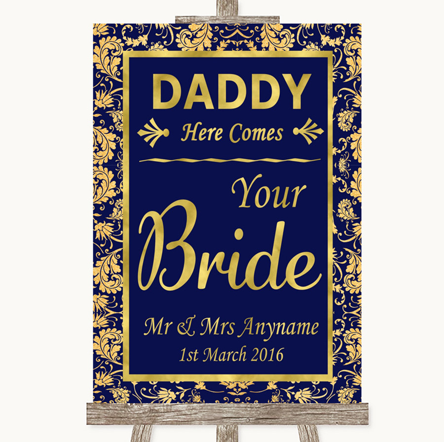 Blue & Gold Daddy Here Comes Your Bride Customised Wedding Sign