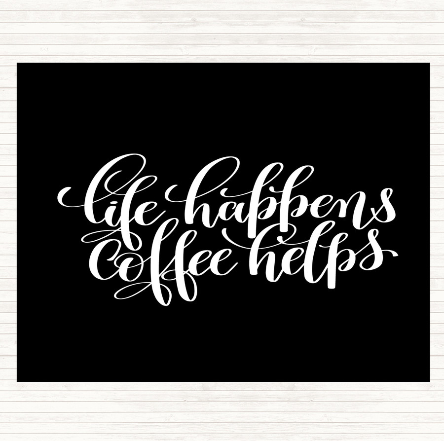 Black White Life Happens Coffee Helps Quote Mouse Mat