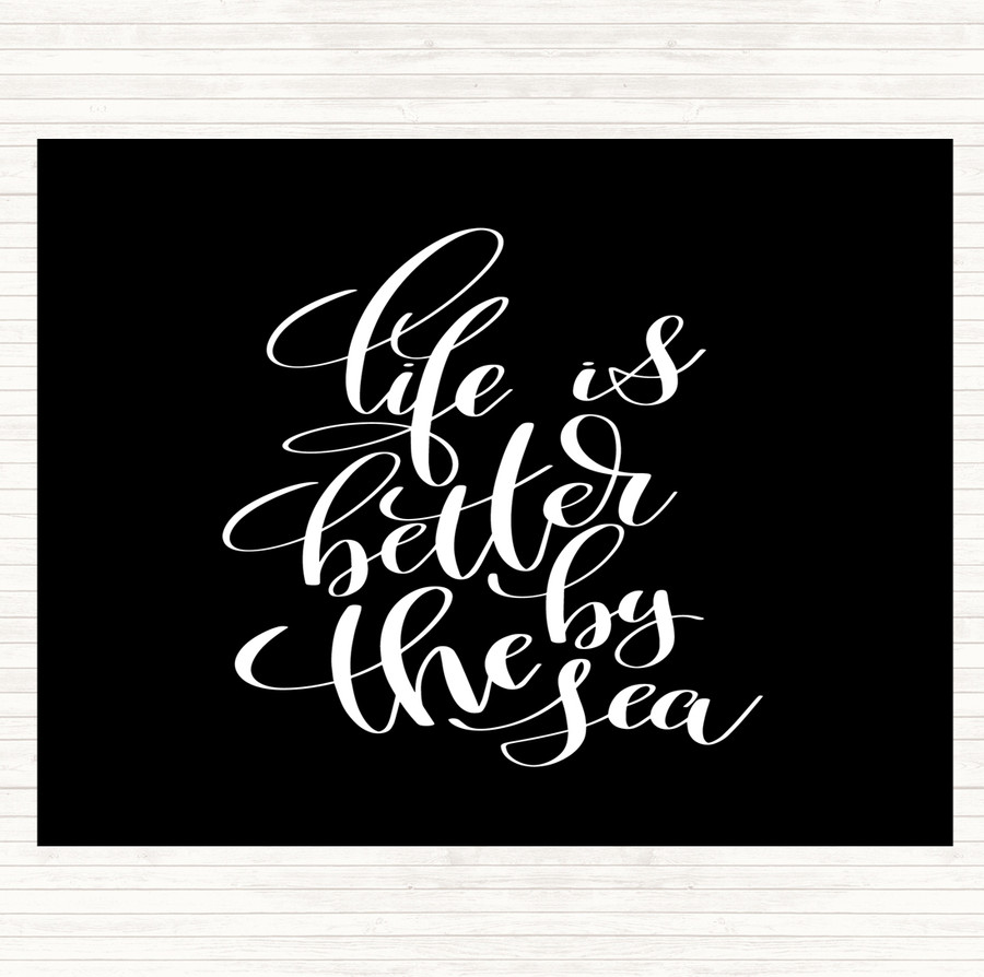 Black White Life Is Better By The Sea Quote Mouse Mat