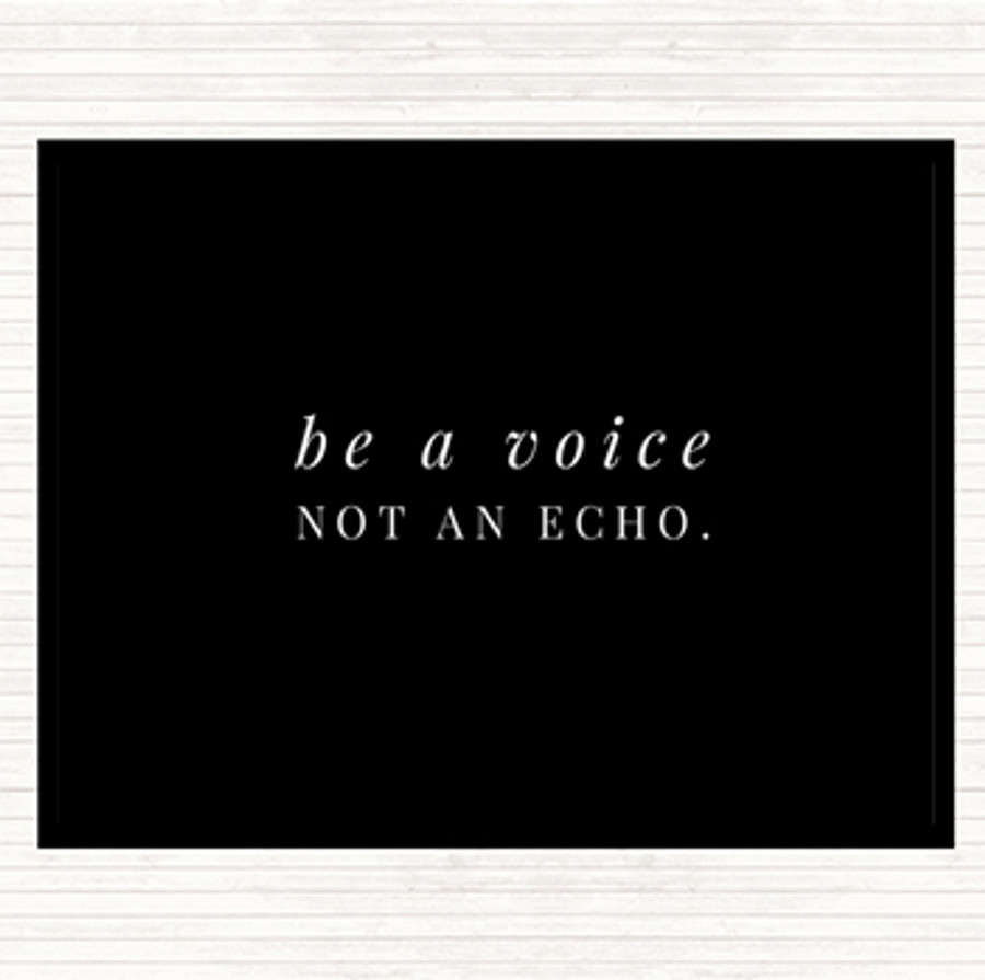 Black White Be A Voice Not An Echo Quote Mouse Mat