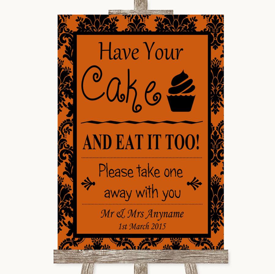 Burnt Orange Damask Have Your Cake & Eat It Too Customised Wedding Sign