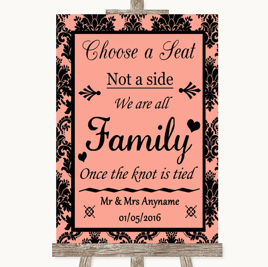 Coral Damask Choose A Seat We Are All Family Customised Wedding Sign