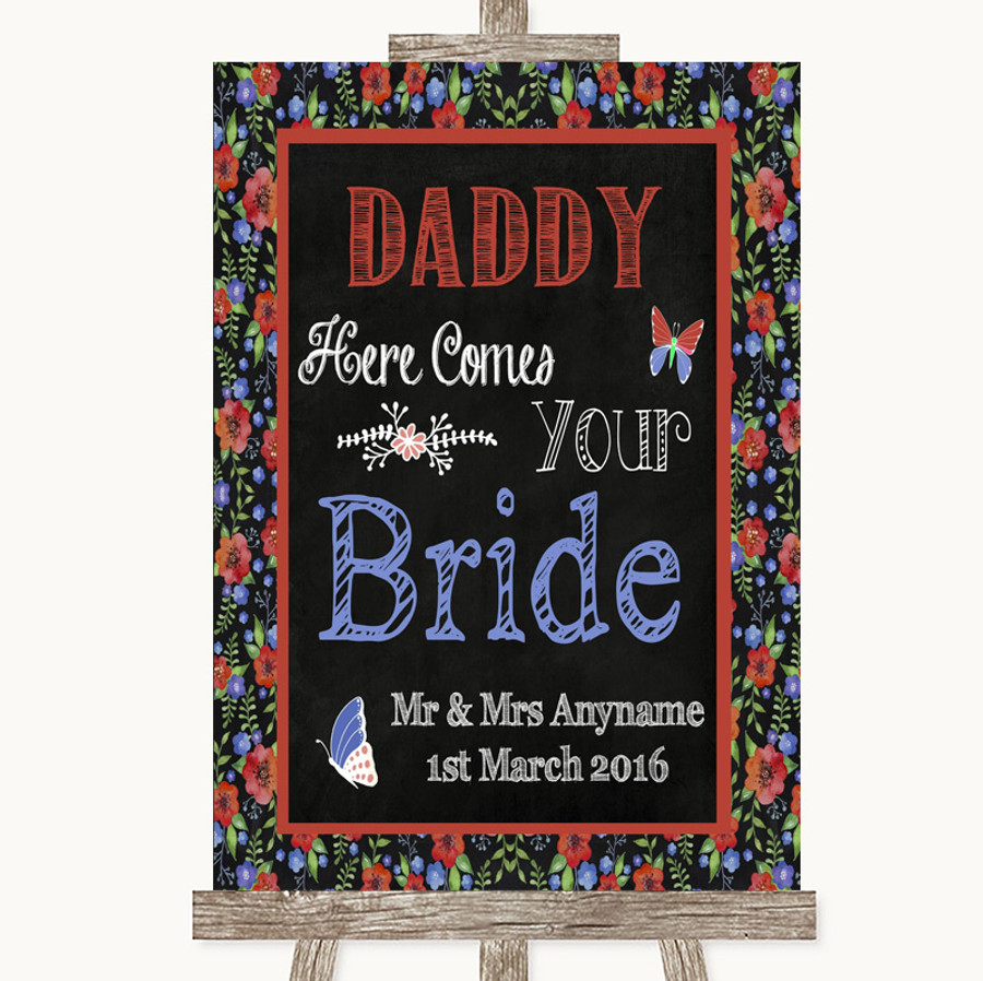 Floral Chalk Daddy Here Comes Your Bride Customised Wedding Sign