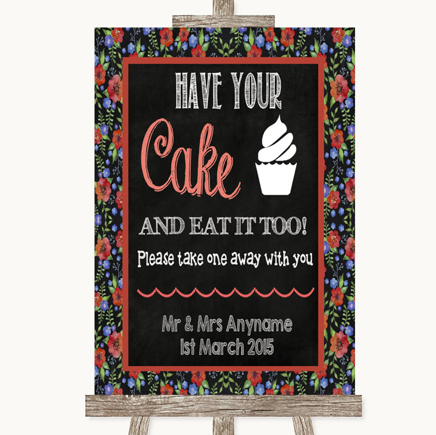 Floral Chalk Have Your Cake & Eat It Too Customised Wedding Sign