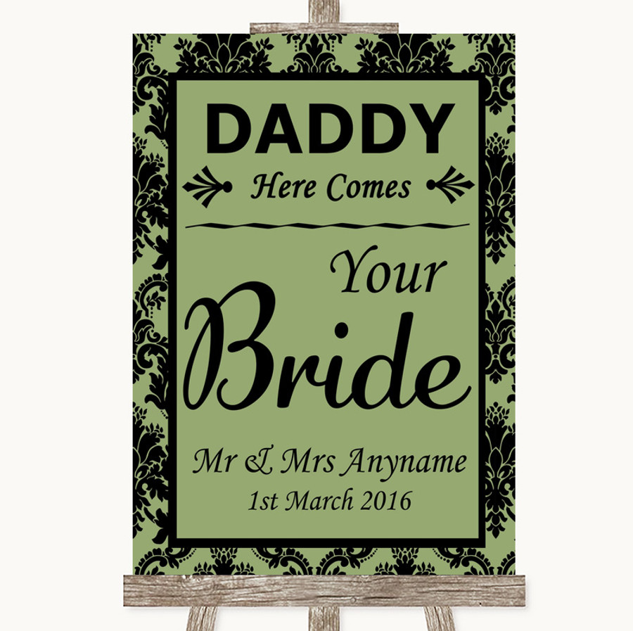 Sage Green Damask Daddy Here Comes Your Bride Customised Wedding Sign