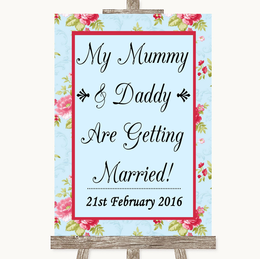 Shabby Chic Floral Mummy Daddy Getting Married Customised Wedding Sign