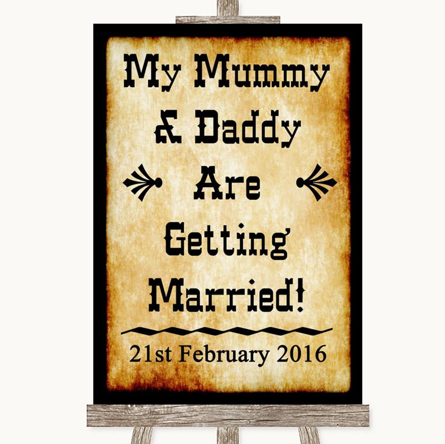 Western Mummy Daddy Getting Married Customised Wedding Sign