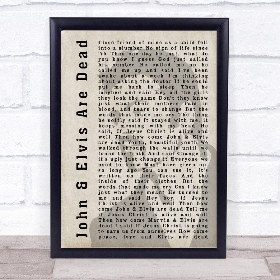 George Michael John & Elvis Are Dead Shadow Song Lyric Quote Print