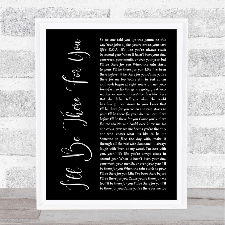 The Rembrandts I'll be there for you Black Script Music Gift Poster Print